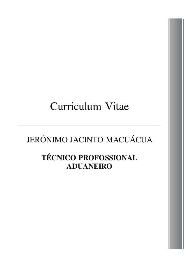 Curriculum Vitae JERÓNIMO JACINTO MACUÁCUA TÉCNICO PROFOSSIONAL ADUANEIRO