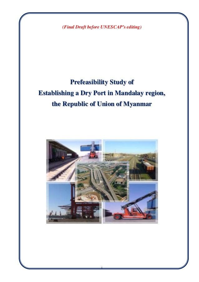 i (Final Draft before UNESCAP's editing) Prefeasibility Study of Establishing a Dry Port in Mandalay region, the Republic ...