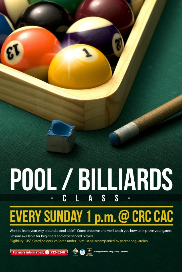 - C l a s s - Pool/Billiards Every Sunday 1 p.m.@ CRC CAC Want to learn your way around a pool table? Come on down and we'...