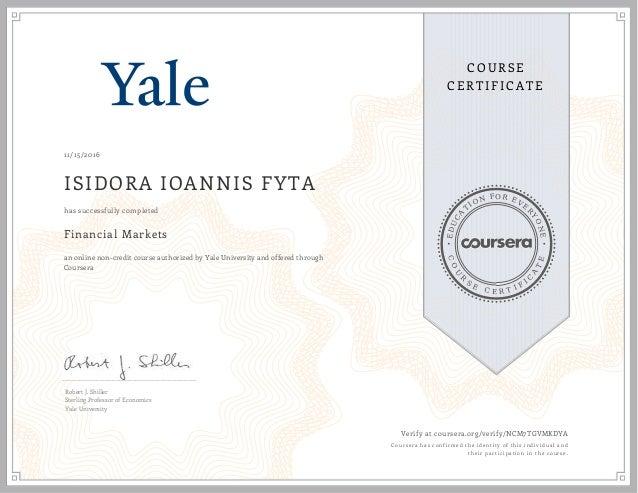EDUCA T ION FOR EVE R YONE CO U R S E C E R T I F I C A TE COURSE CERTIFICATE 11/15/2016 ISIDORA IOANNIS FYTA Financial Ma...