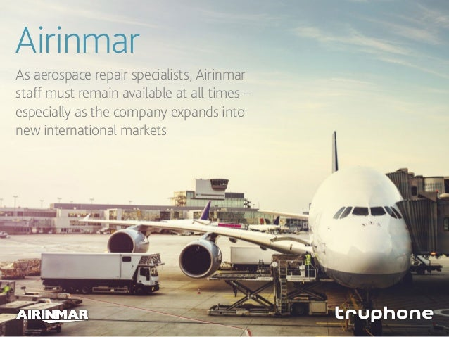 Airinmar As aerospace repair specialists, Airinmar staff must remain available at all times – especially as the company ex...