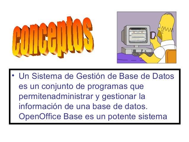 • Un Sistema de Gestión de Base de Datos  es un conjunto de programas que  permitenadministrar y gestionar la  información...