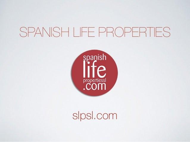 SPANISH LIFE PROPERTIES slpsl.com