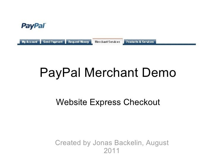PayPal Merchant Demo Website Express Checkout Created by Jonas Backelin, August 2011