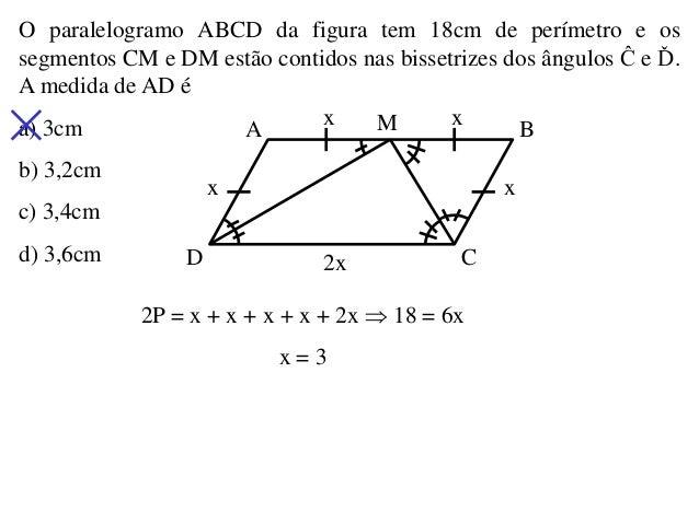 O paralelogramo ABCD da figura tem 18cm de perímetro e os segmentos CM e DM estão contidos nas bissetrizes dos ângulos Ĉ e...