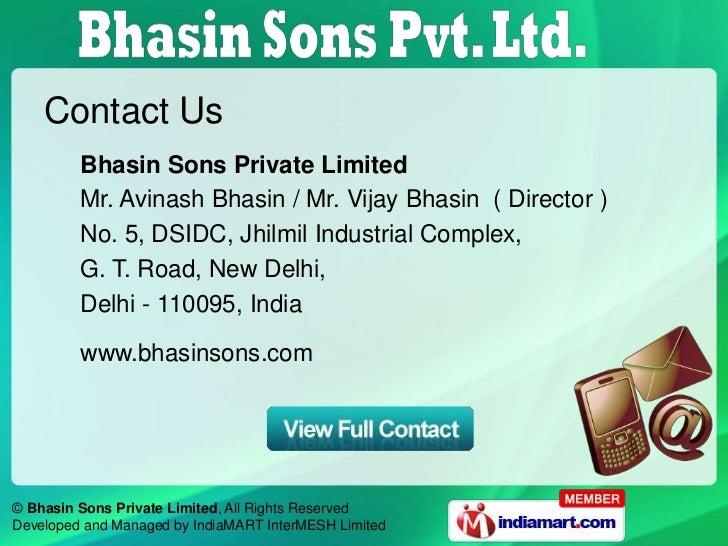 Contact Us         Bhasin Sons Private Limited         Mr. Avinash Bhasin / Mr. Vijay Bhasin ( Director )         No. 5, D...