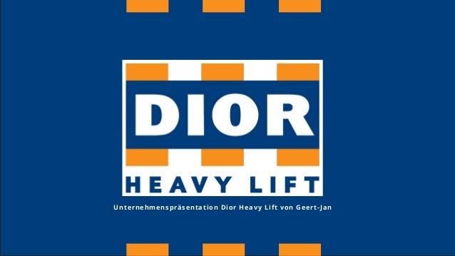 Unternehmenspräsentation Dior Heavy Lift von Geert-Jan