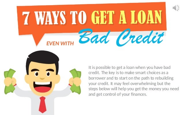 Loan With Bad Credit >> 7 Method To Get A Loan Even With Bad Credit