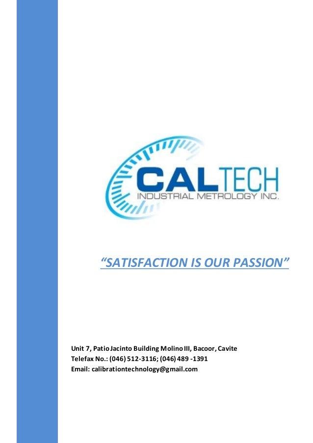 Unit 7, PatioJacinto Building MolinoIII, Bacoor, Cavite Telefax No.:(046) 512-3116;(046) 489 -1391 Email: calibrationtechn...