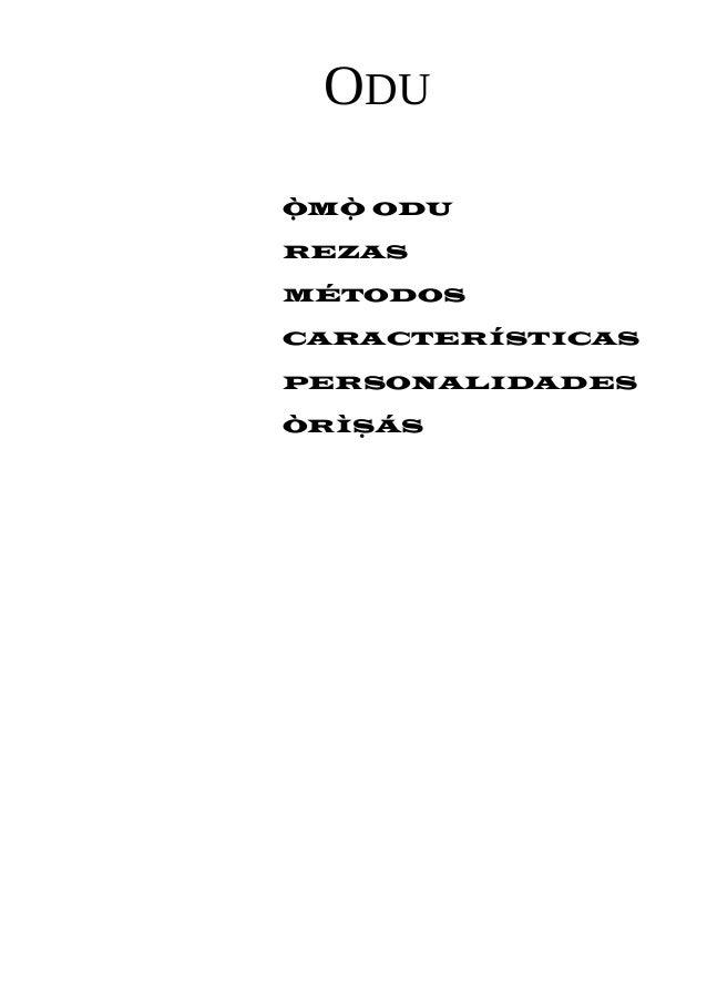 ODU  ÒMÒ ODU  REZAS  MÉTODOS  CARACTERÍSTICAS  PERSONALIDADES  ÒRÌSÁS
