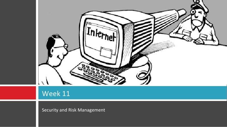 <ul><li>Security and Risk Management </li></ul>Week 11 0