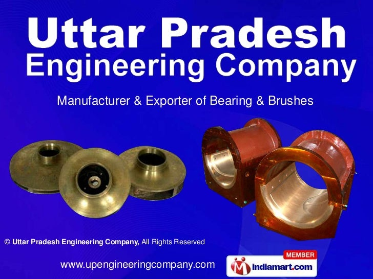 Manufacturer & Exporter of Bearing & Brushes© Uttar Pradesh Engineering Company, All Rights Reserved               www.upe...