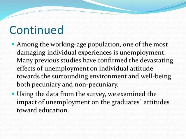 effects of unemployment among nigeria graduates Youth unemployment is the unemployment of young people, defined by the  united nations as 15–24 years old an unemployed person is defined as  someone who does not have a job but is actively seeking work in order to qualify  as unemployed for official and statistical measurement, the  for example, in  tunisia, 40% of university graduates are unemployed.