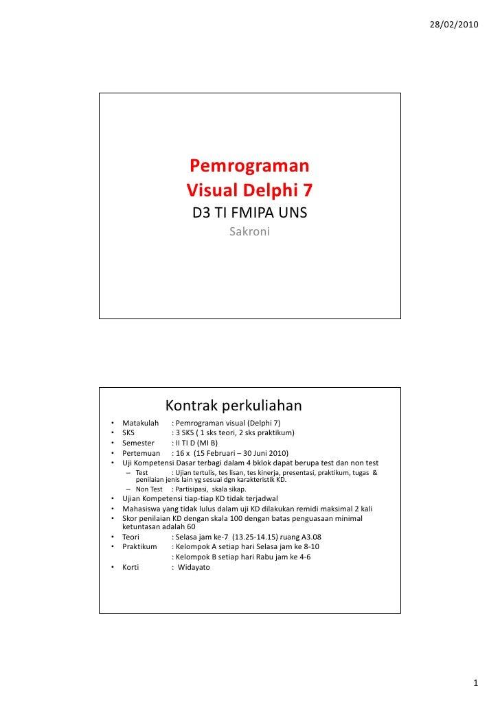 28/02/2010                         Pemrograman                         Visual Delphi 7                           D3 TI FMI...