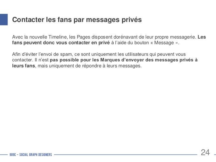 Consulter les messages de fansLes messages de vos fans apparaissent en haut de votre Page. Cette zone estuniquement visibl...