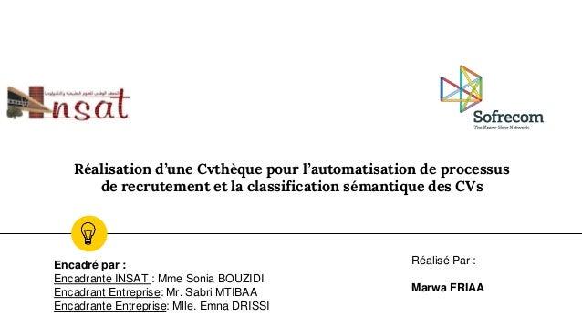 Réalisation d'une Cvthèque pour l'automatisation de processus de recrutement et la classification sémantique des CVs Encad...
