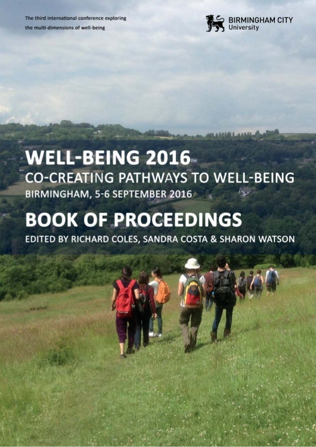 2 PEER REVIEWED BOOK OF PROCEEDINGS Well-Being 2016: The third interna onal conference exploring the mul -dimensions of we...
