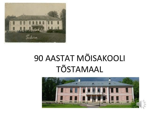 90 AASTAT MÕISAKOOLI TÕSTAMAAL