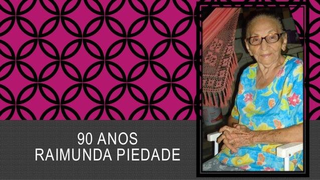 90 ANOS  RAIMUNDA PIEDADE