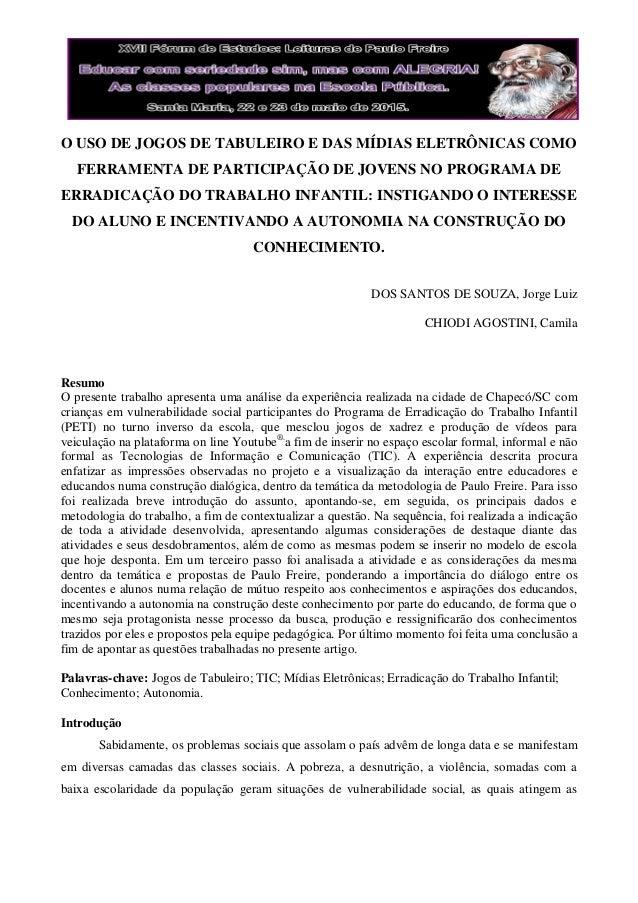 O USO DE JOGOS DE TABULEIRO E DAS MÍDIAS ELETRÔNICAS COMO FERRAMENTA DE PARTICIPAÇÃO DE JOVENS NO PROGRAMA DE ERRADICAÇÃO ...