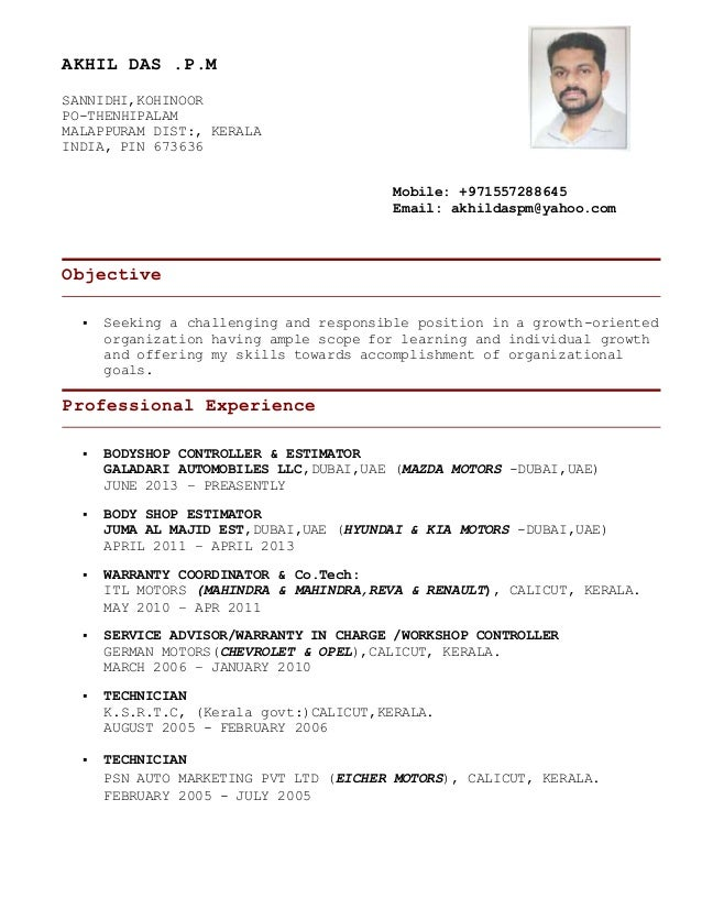 AKHIL DAS .P.M SANNIDHI,KOHINOOR PO-THENHIPALAM MALAPPURAM DIST:, KERALA INDIA, PIN 673636 Mobile: +971557288645 Email: ak...