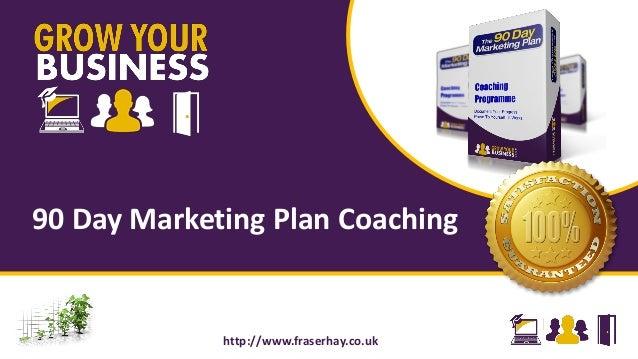 90 Day Marketing Plan Coaching http://www.fraserhay.co.uk