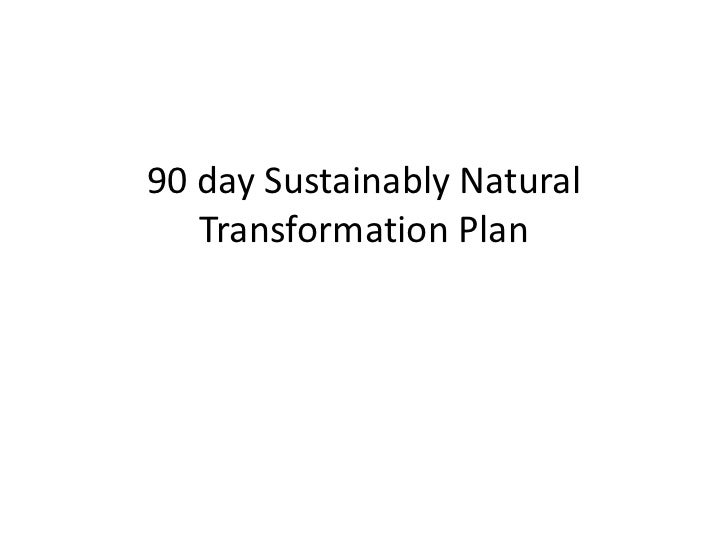 90 day Sustainably Natural   Transformation Plan