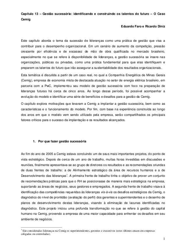 1 Capítulo 13 – Gestão sucessória: identificando e construindo os talentos do futuro – O Caso Cemig Eduardo Faro e Ricardo...