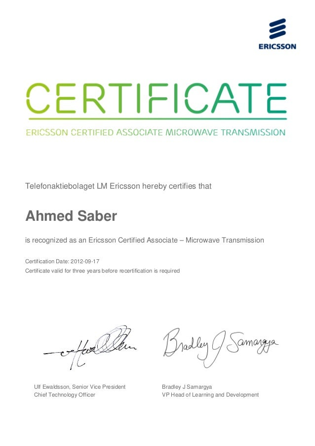 Telefonaktiebolaget LM Ericsson hereby certifies that Ahmed Saber is recognized as an Ericsson Certified Associate – Micro...