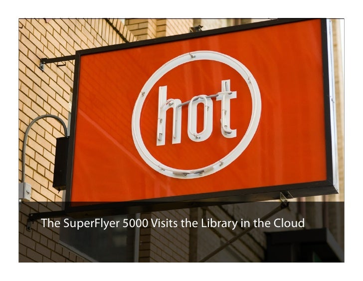 The SuperFlyer 5000 Visits the Library in the Cloud 1