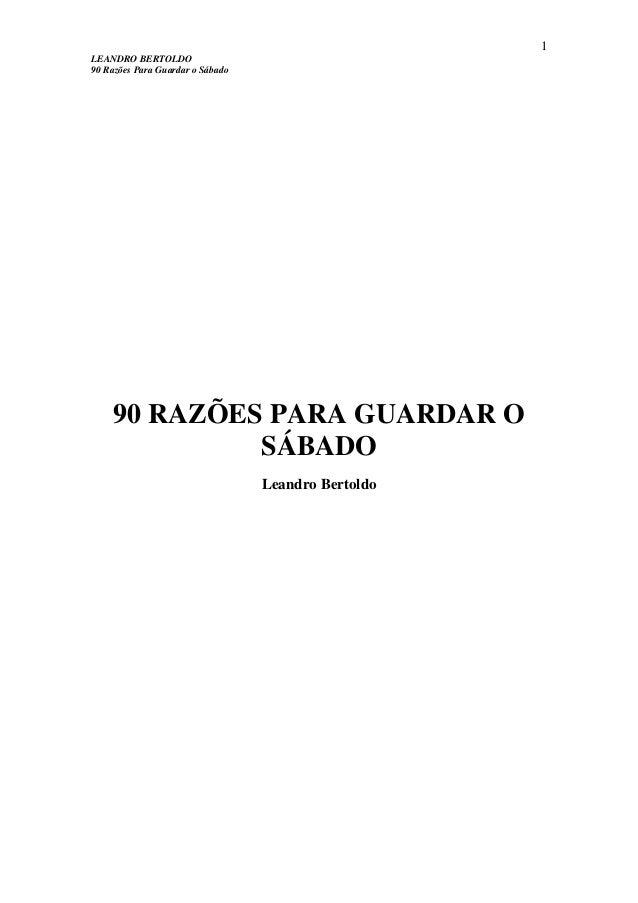 1LEANDRO BERTOLDO90 Razões Para Guardar o Sábado    90 RAZÕES PARA GUARDAR O             SÁBADO                           ...