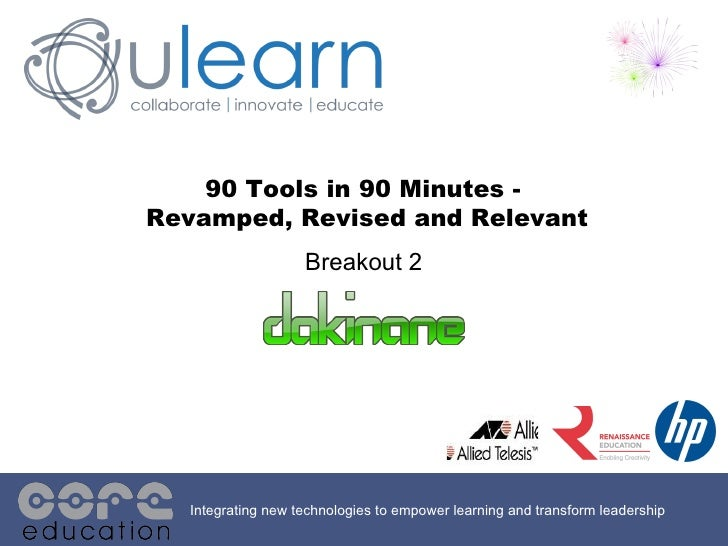 90 Tools in 90 Minutes -  Revamped, Revised and Relevant Integrating new technologies to empower learning and transform le...