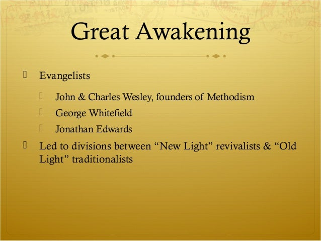 enlightenment great awakening Two major cultural movements further strengthened anglo-american colonists'  connection to great britain: the great awakening and the enlightenment.