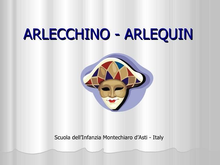 ARLECCHINO - ARLEQUIN        Scuola dell'Infanzia Montechiaro d'Asti - Italy