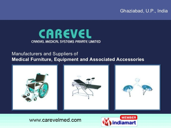 Ghaziabad, U.P., India Manufacturers and Suppliers of  Medical Furniture, Equipment and Associated Accessories