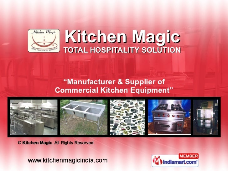 """Kitchen Magic TOTAL HOSPITALITY SOLUTION """" Manufacturer & Supplier of Commercial Kitchen Equipment"""""""