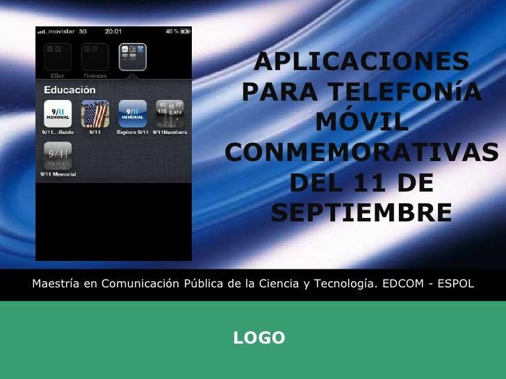 APLICACIONES PARA TELEFONíA MÓVIL CONMEMORATIVAS DEL 11 DE SEPTIEMBRE<br />Maestría en Comunicación Pública de la Ciencia ...