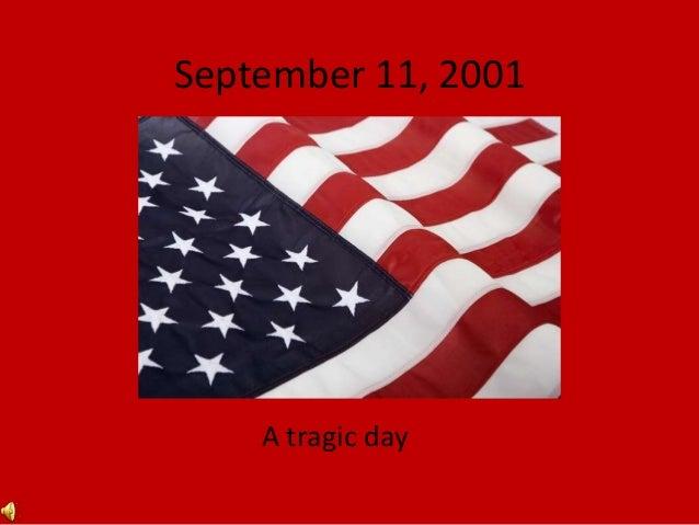 September 11, 2001 A tragic day