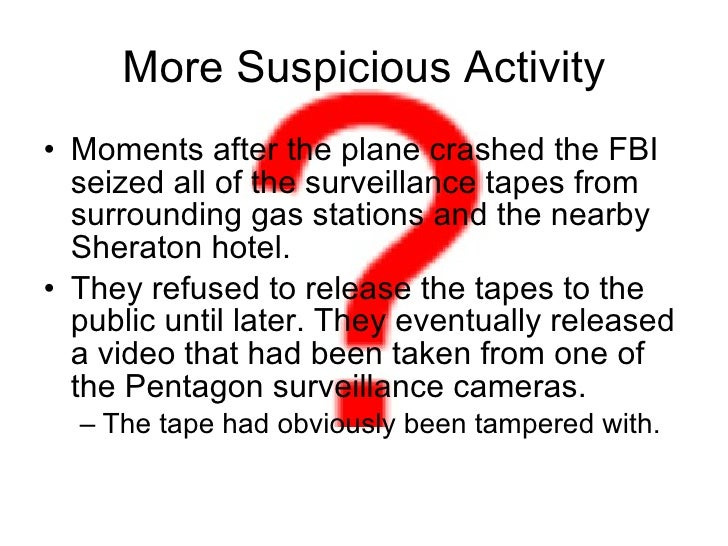 More Suspicious Activity <ul><li>Moments after the plane crashed the FBI seized all of the surveillance tapes from surroun...