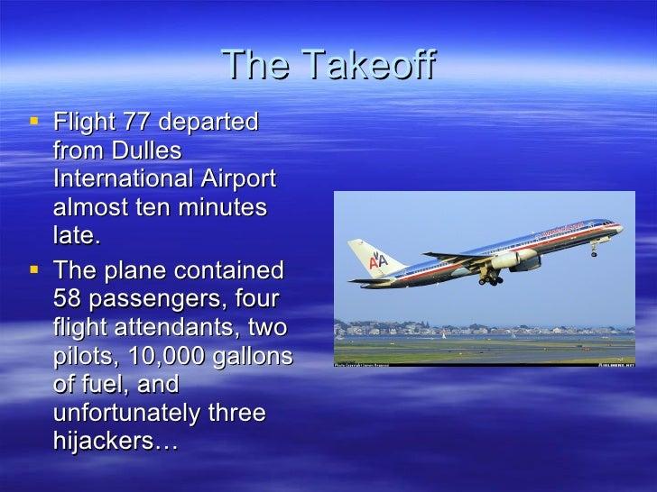 The Takeoff <ul><li>Flight 77 departed