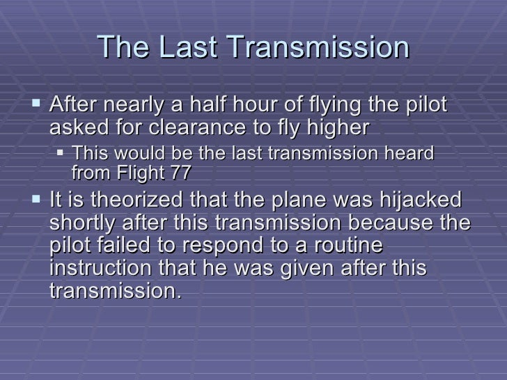 The Last Transmission <ul><li>After nearly a half hour of flying the pilot asked for clearance to fly higher </li></ul><ul...