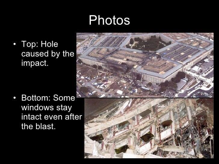 Photos <ul><li>Top: Hole caused by the impact. </li></ul><ul><li>Bottom: Some windows stay intact even after the blast. </...