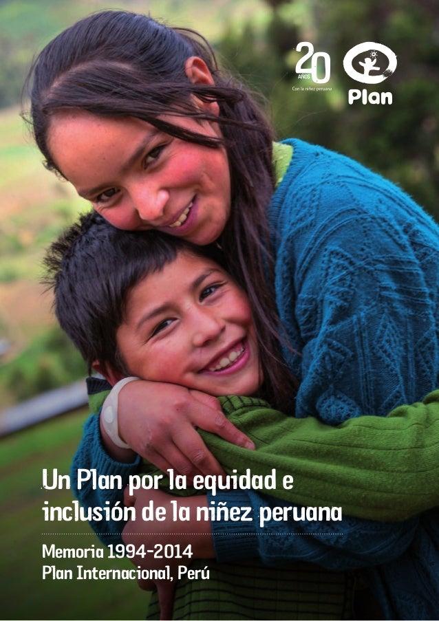 Un Plan por la equidad e inclusión de la niñez peruana Memoria 1994-2014 Plan Internacional, Perú