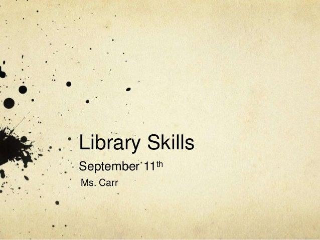 Library Skills September 11th Ms. Carr