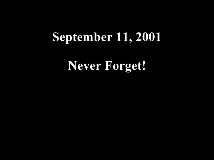 September 11, 2001 Never Forget! 09.10.02 by JML