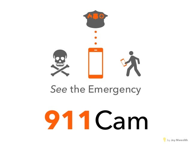 911Cam See the Emergency by Joy Meredith