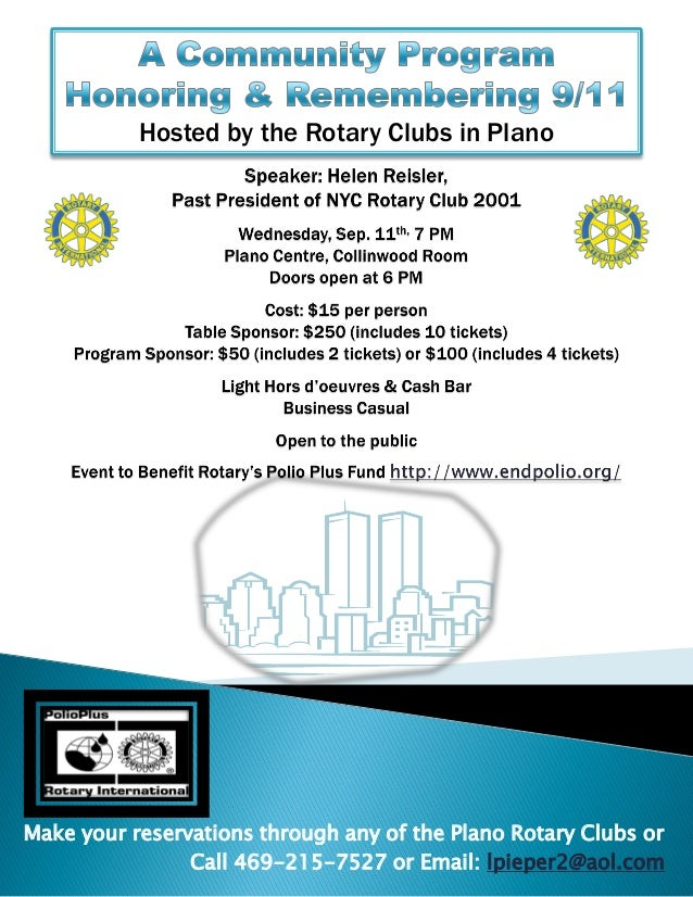 Make your reservations through any of the Plano Rotary Clubs or Call 469-215-7527 or Email: lpieper2@aol.com Hosted by the...