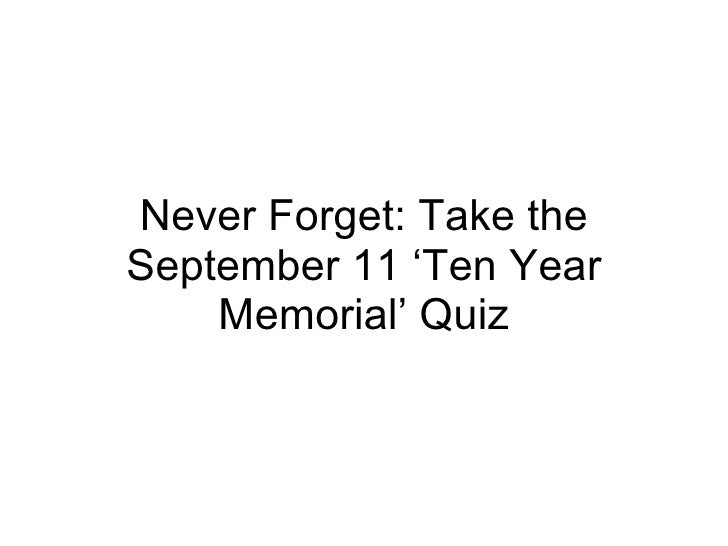 Never Forget: Take the September 11 'Ten Year Memorial' Quiz