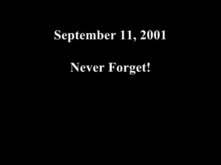 September 11, 2001 Never Forget! 09.10.02 by JML