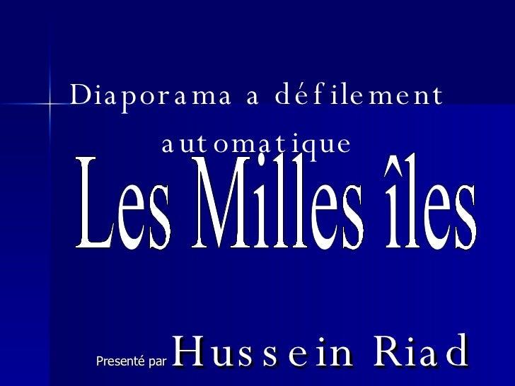 Les Milles îles Presenté par   Hussein Riad Diaporama a défilement automatique